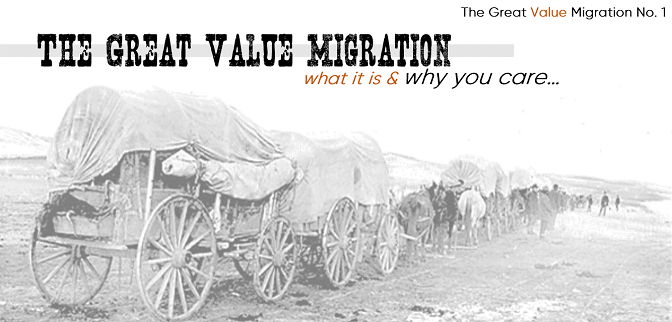 The Great Value Migration No. 1